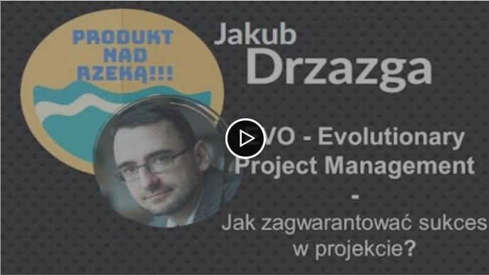 Produkt nad Rzeką – EVO – Evolutionary Project Management